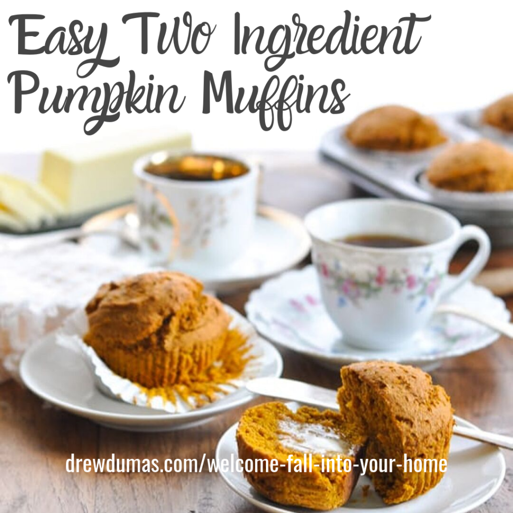 Easy Two Ingredient Pumpkin Muffins to welcome fall into your home from Drew Dumas Realtor and Tabitha Dumas