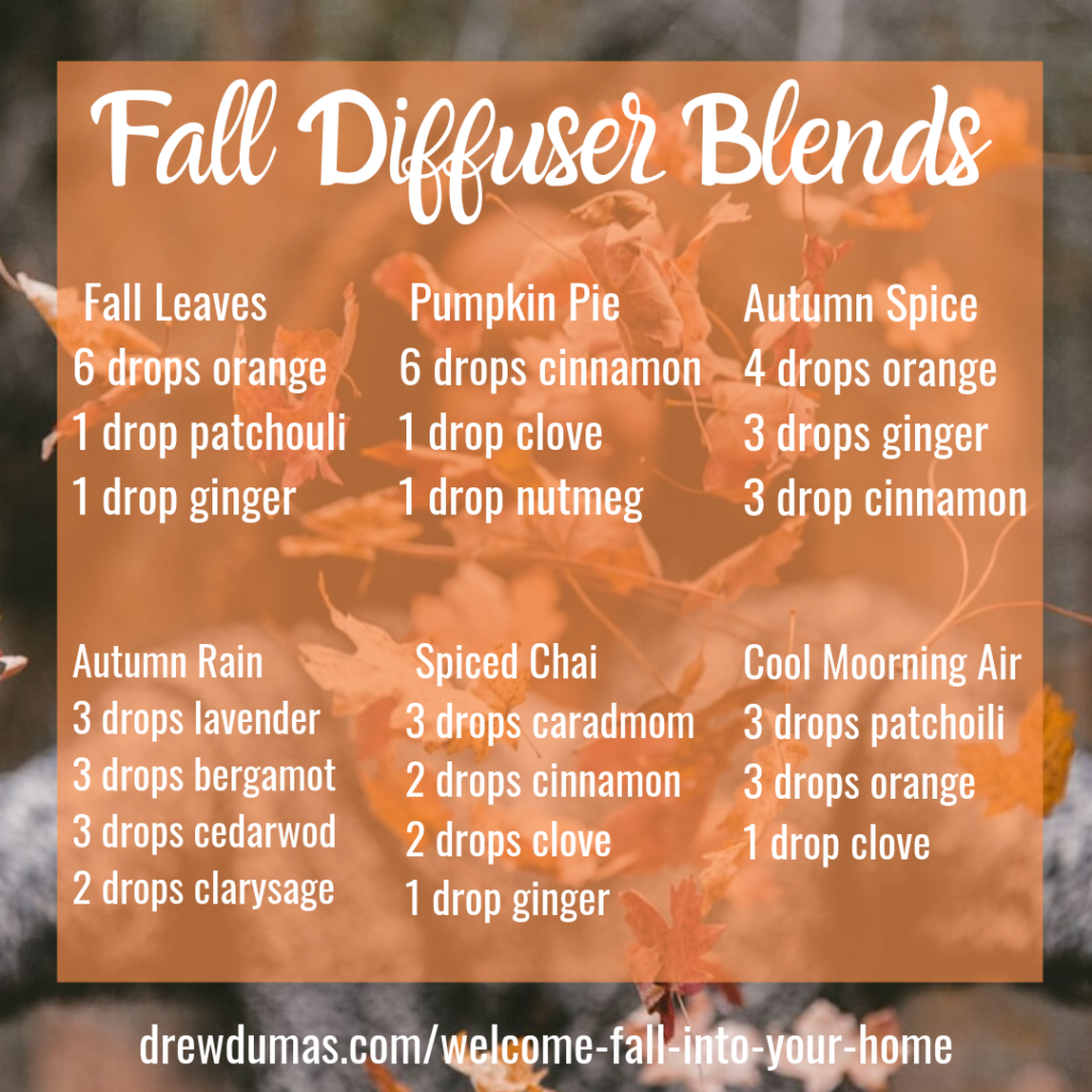 Fall diffuser blend essential oil blends for fall Drew Dumas Realtor