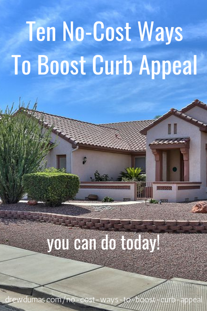 Ten No Cost Ways to Boost Curb Appeal by Drew Dumas Realtor Cooper Commons Chandler Realtor