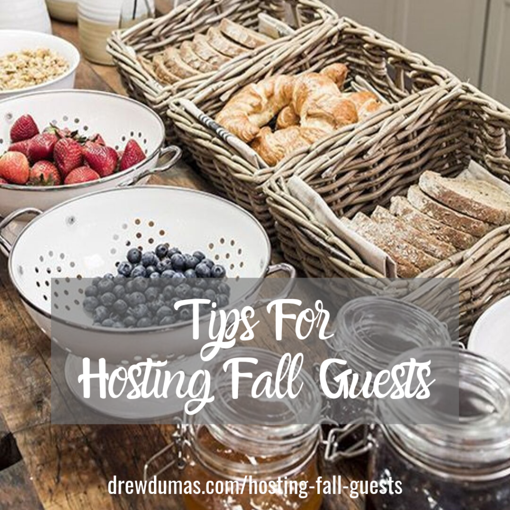 Tips for Hosting Fall Guests from Drew Dumas Realtor written by Tabitha Dumas