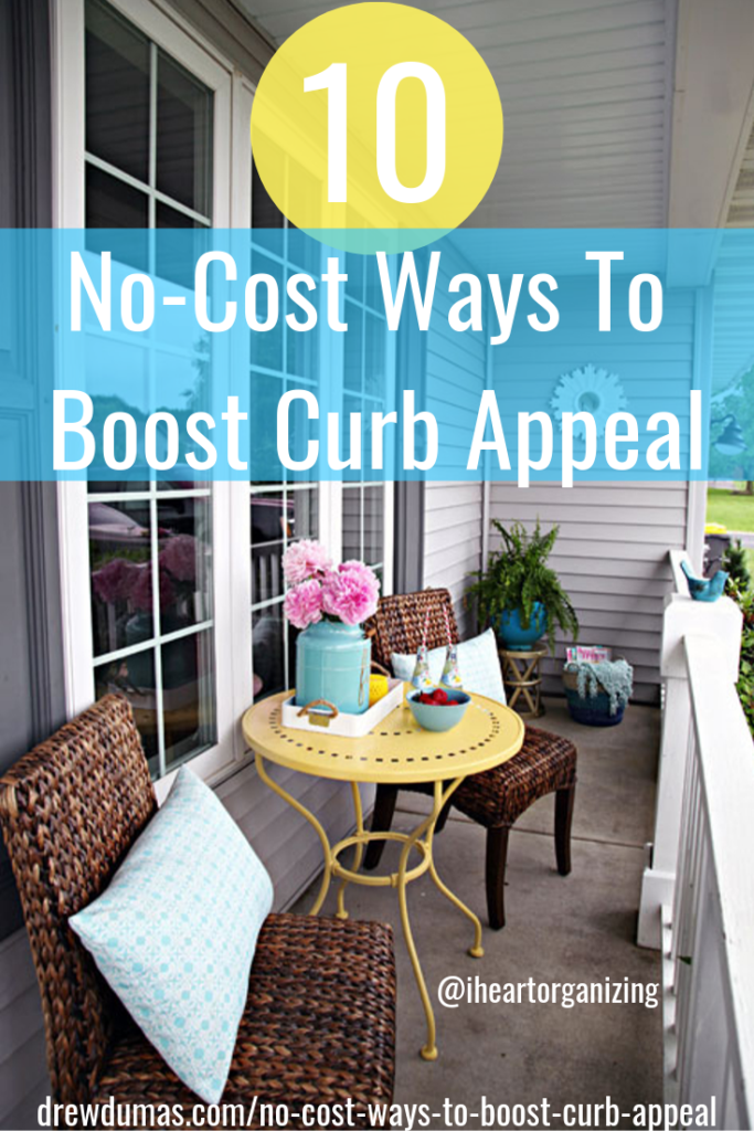 Ten No Cost Ways to Boost Curb Appeal by Drew Dumas Realtor